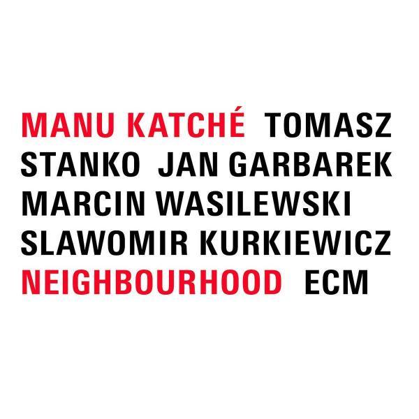 купить Manu Katche Manu Katche - Neighbourhood по цене 1965 рублей