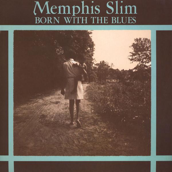 Memphis Slim Memphis Slim - Born With The Blues