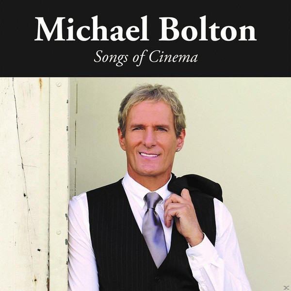 Michael Bolton Michael Bolton - Songs Of Cinema bolton sarah knowles famous european artists