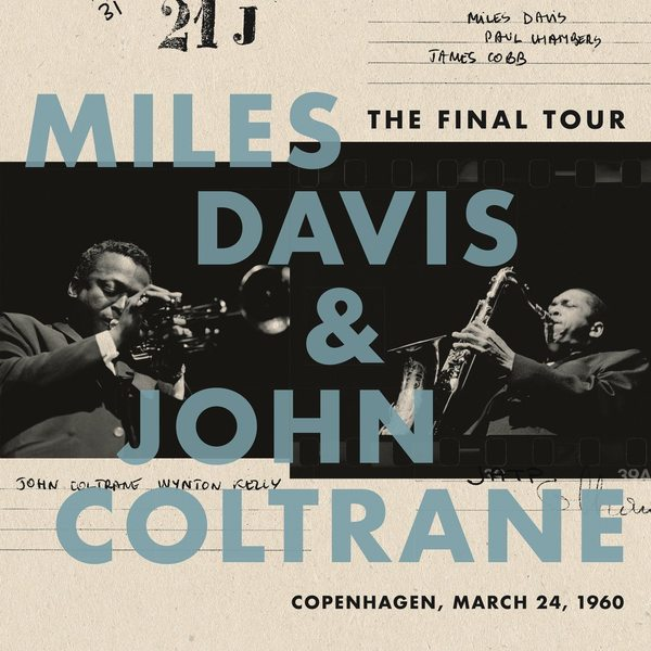 Miles Davis John Coltrane Miles Davis John Coltrane - The Final Tour: Copenhagen, March 24, 1960