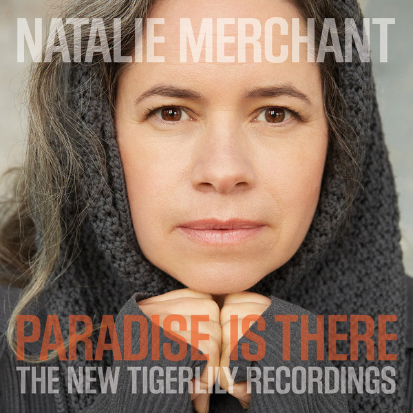 Natalie Merchant - Paradise Is There: The New Tigerlily Recordings (2 LP)