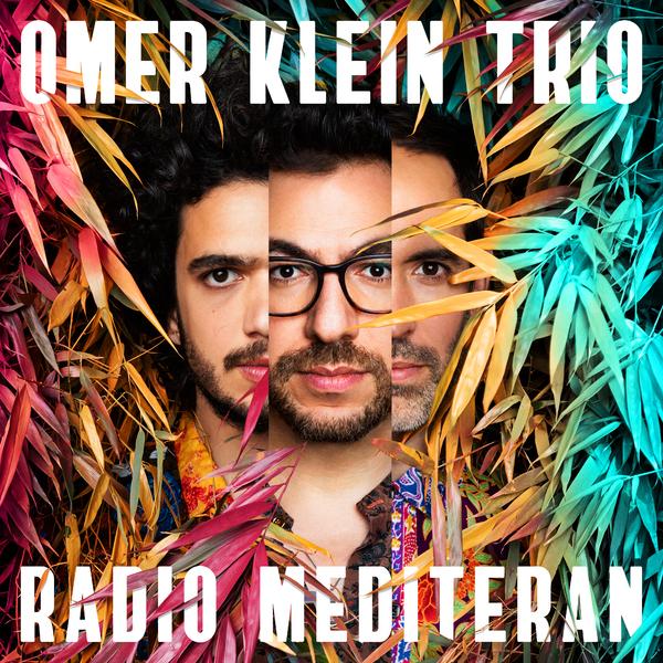 Omer Klein Trio - Radio Mediteran (180 Gr)