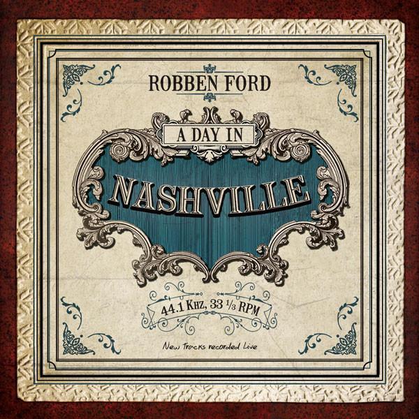 Roben Ford - A Day In Nashville