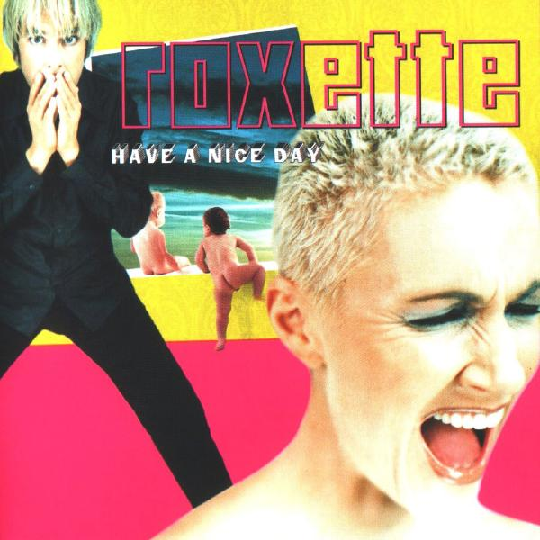Roxette - Have A Nice Day (20th Anniversary) (2 Lp, 180 Gr, Colour)