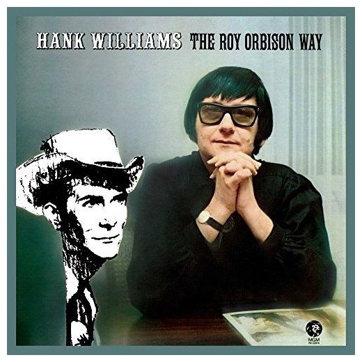 Roy Orbison - Hank Williams The Way