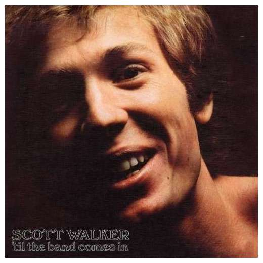 цена на Scott Walker Scott Walker - Til The Band Comes In