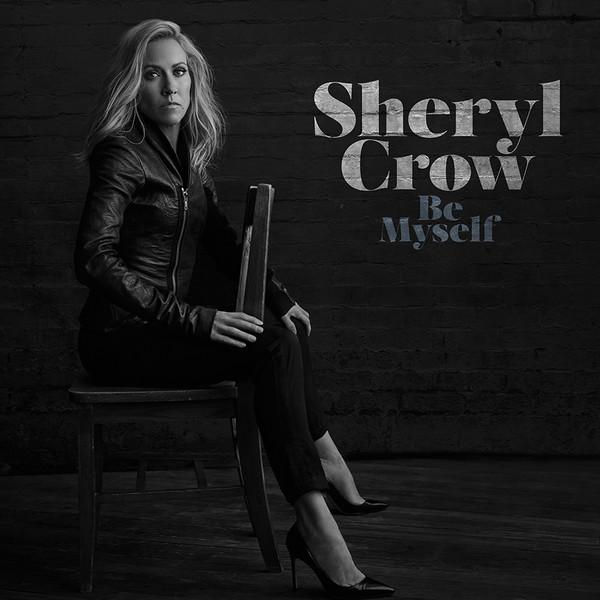 Sheryl Crow Sheryl Crow - Be Myself sheryl crow sheryl crow be myself