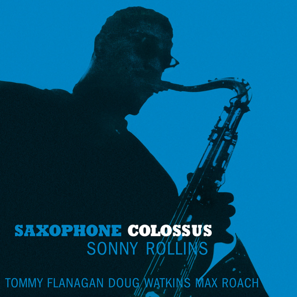Sonny Rollins Sonny Rollins - Saxophone Colossus rjd2 rjd2 the colossus