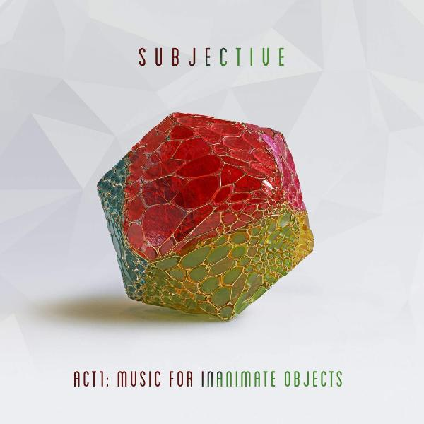 Subjective - Act One Music For Inanimate Objects (2 Lp, 180 Gr)