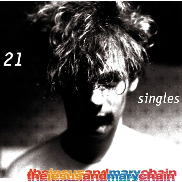 The Jesus And Mary Chain - 21 Singles (2 Lp, 180 Gr)