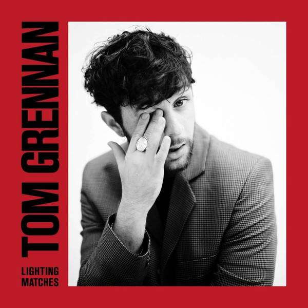Tom Grennan - Lighting Matches (colour)