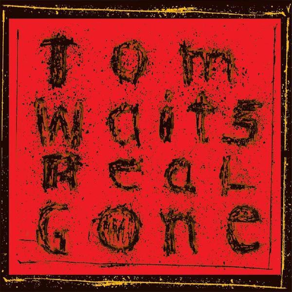 Tom Waits - Real Gone (new Mix)