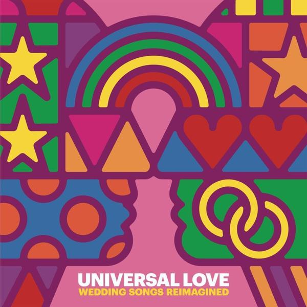 Various Artists - Universal Love Wedding Songs Reimagined