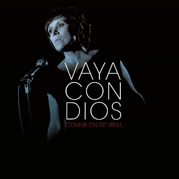 Vaya Con Dios - Comme On Est Venu... (colour)