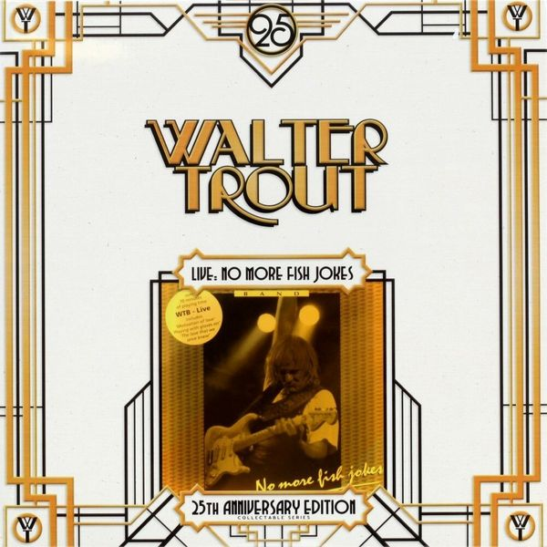 Walter Trout Walter Trout - Live, No More Fish Jokes - 25th Anniversary (2 LP) валтер трут walter trout blues for the modern daze 2 lp