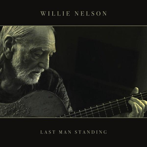 Willie Nelson Willie Nelson - Last Man Standing nelson handwriting workbook 1b