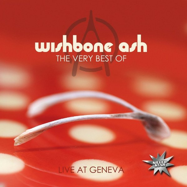 Wishbone Ash Wishbone Ash - The Very Best Of Live At Geneva the very best of bach