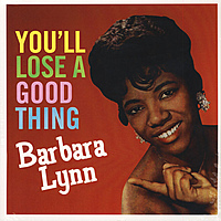 Виниловая пластинка BARBARA LYNN - YOU'LL LOOSE A GOOD THING