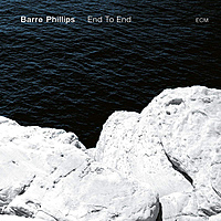 Виниловая пластинка BARRE PHILLIPS - END TO END (180 GR)