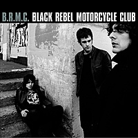 Виниловая пластинка BLACK REBEL MOTORCYCLE CLUB - BLACK REBEL MOTORCYCLE CLUB (2 LP)