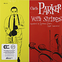 Виниловая пластинка CHARLIE PARKER - CHARLIE PARKER WITH STRINGS (180 GR)