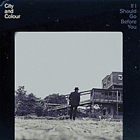 Виниловая пластинка CITY AND COLOUR - IF I SHOULD GO BEFORE YOU (2 LP)