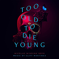 Виниловая пластинка CLIFF MARTINEZ - TOO OLD TO DIE YOUNG (2 LP)