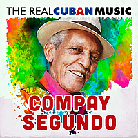 Виниловая пластинка COMPAY SEGUNDO - THE REAL CUBAN MUSIC (2 LP)