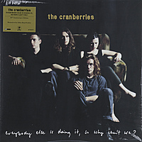 Виниловая пластинка CRANBERRIES - EVERYBODY ELSE IS DOING IT, SO WHY CAN'T WE?