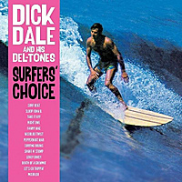Виниловая пластинка DICK DALE AND HIS DEL-TONES - SURFERS' CHOICE (180 GR)