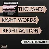 Виниловая пластинка FRANZ FERDINAND - RIGHT THOUGHTS, RIGHT WORDS, RIGHT ACTION (180 GR)