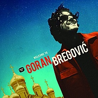 Виниловая пластинка GORAN BREGOVIC - WELCOME TO GORAN BREGOVIC (2 LP)