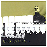 Виниловая пластинка JASON MORAN - SOUNDTRACK TO HUMAN MOTION