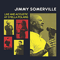 Виниловая пластинка JIMMY SOMERVILLE - LIVE AND ACOUSTIC AT STELLA POLARIS