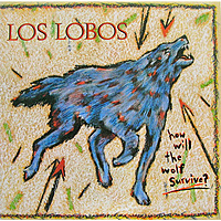 Виниловая пластинка LOS LOBOS - HOW WILL THE WOLF SURVIVE (180 GR)