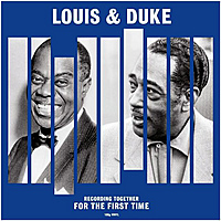 Виниловая пластинка LOUIS ARMSTRONG, DUKE ELLINGTON - TOGETHER FOR THE FIRST TIME (180 GR)