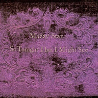 Виниловая пластинка MAZZY STAR - SO TONIGHT THAT I MIGHT SEE
