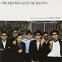 Виниловая пластинка ORCHESTRA JAZZ SICILIANA - PLAYS THE MUSIC OF CARLA BLEY