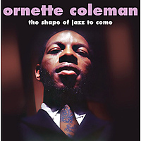 Виниловая пластинка ORNETTE COLEMAN-THE SHAPE OF JAZZ TO COME