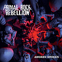 Виниловая пластинка PRIMAL ROCK REBELLION - AWOKEN BROKEN (2 LP)