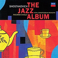 Виниловая пластинка RICCARDO CHAILLY - SHOSTAKOVICH: THE JAZZ ALBUM