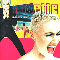 Виниловая пластинка ROXETTE - HAVE A NICE DAY (20TH ANNIVERSARY) (2 LP, 180 GR, COLOUR)