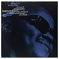 Виниловая пластинка STANLEY TURRENTINE - THAT'S WHERE IT'S AT