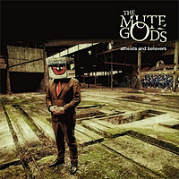 Виниловая пластинка THE MUTE GODS - ATHEISTS AND BELIEVERS (2 LP+CD)