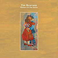 Виниловая пластинка TIM BOWNESS - FLOWERS AT THE SCENE (LP+CD)