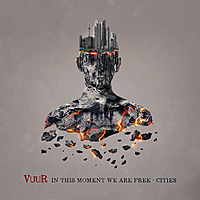 Виниловая пластинка VUUR - IN THIS MOMENT WE ARE FREE – CITIES (2 LP 180 GR + CD)