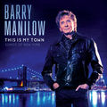 Виниловая пластинка BARRY MANILOW - THIS IS MY TOWN: SONGS OF NEW YORK