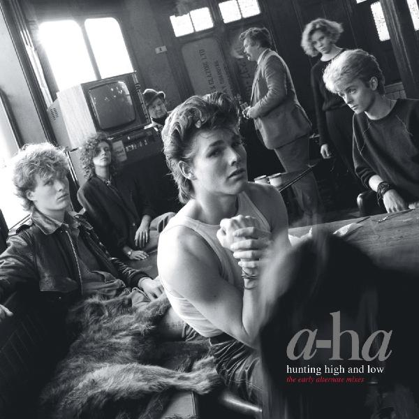 A-HA A-HA - Hunting High And Low, The Early Alternate Mixes a ha a ha hunting high and low