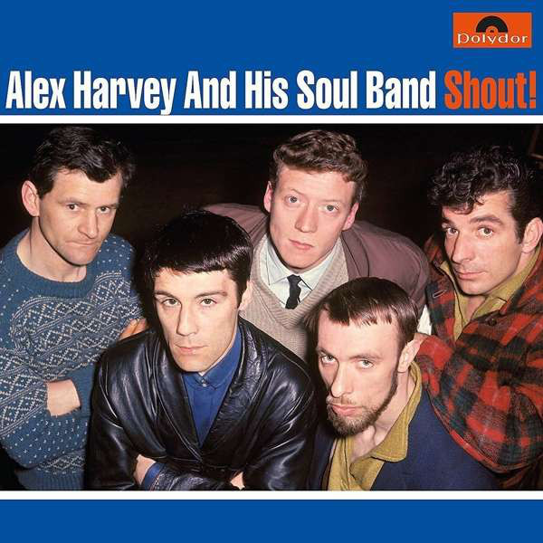 Alex Harvey And His Soul Band Alex Harvey And His Soul Band - Shout! цена
