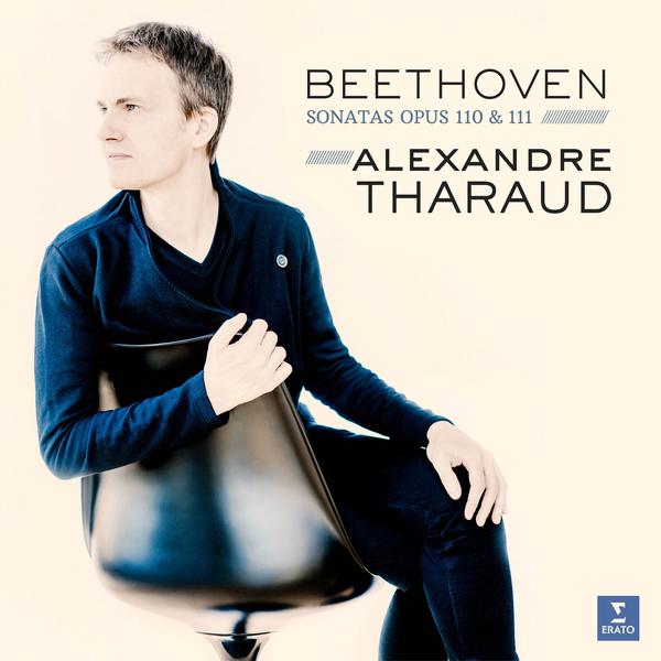 Beethoven BeethovenAlexandre Tharaud - : Sonatas 31, 32 дэниэл баренбойм daniel barenboim beethoven piano sonatas
